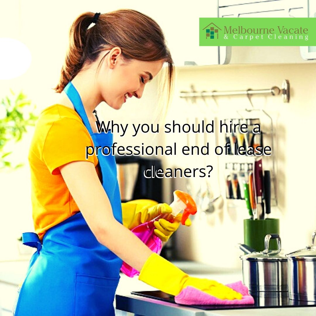 hire a professional end of lease cleaners